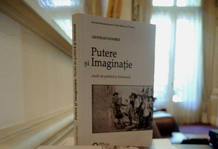 """Lansarea lucrării """"Putere şi Imaginaţie. Studii de politică şi literatură"""" de Leonidas Donskis"""