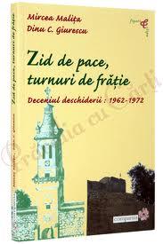 Zid de pace, turnuri de frăţie. Deceniul deschiderii: 1962–1972