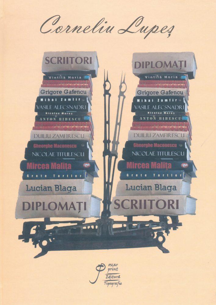 """Lansarea lucrării """"Scriitori diplomaţi – Diplomaţi scriitori"""", de Corneliu Lupeş"""