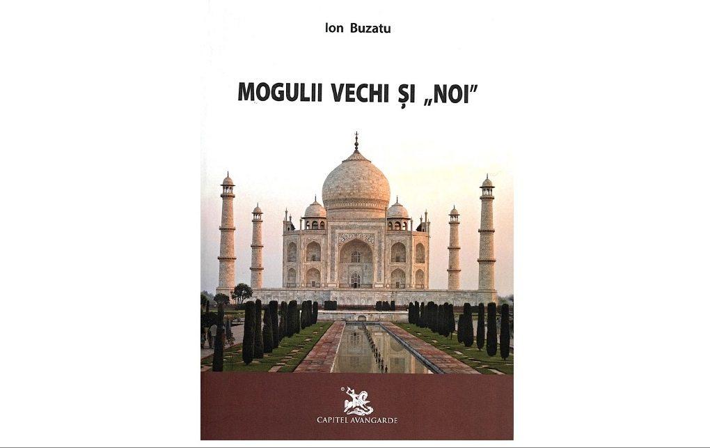 """Lansarea volumului ,,Mogulii vechi și noi"""" al dr. Ion Buzatu"""