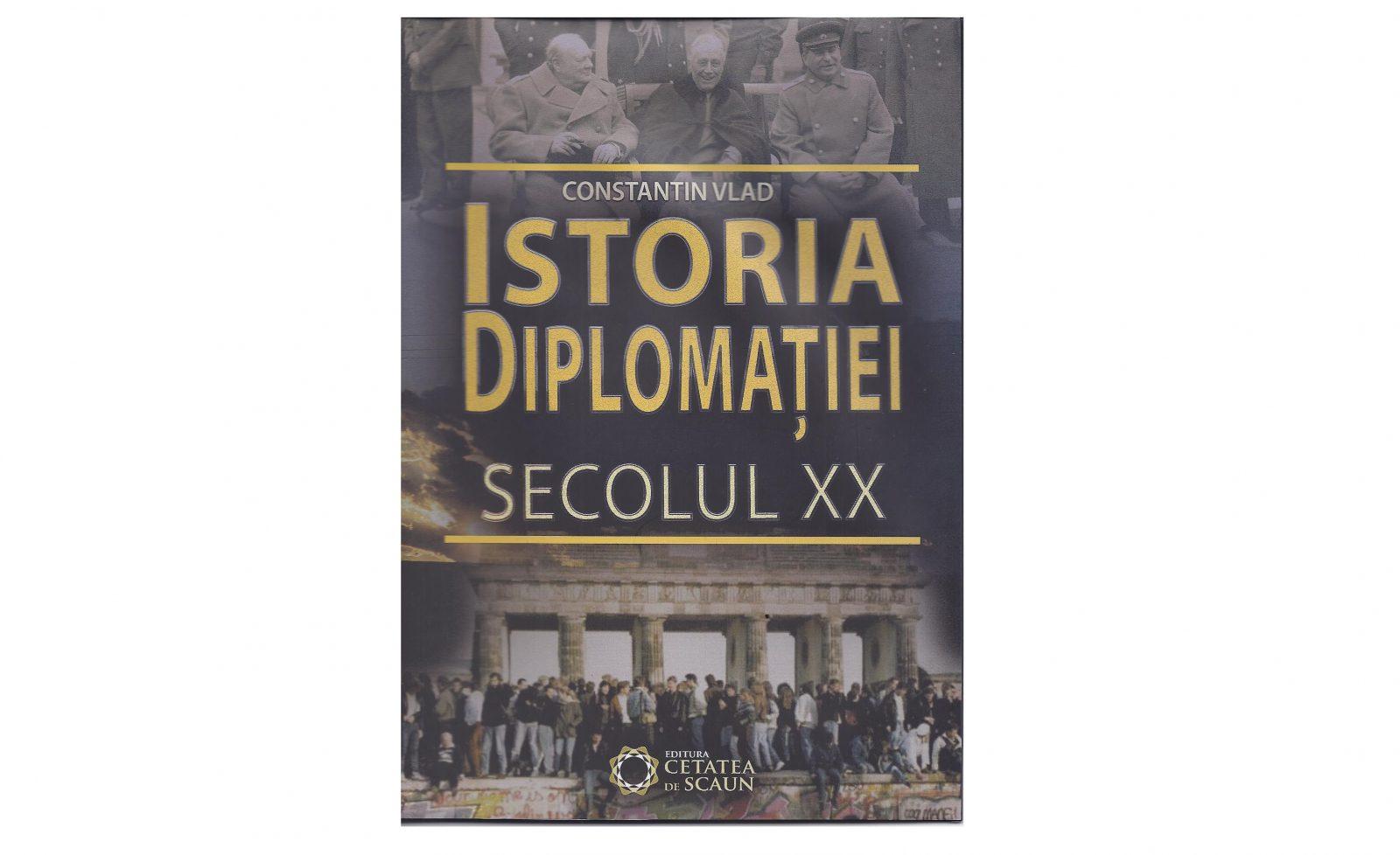 """Lansarea volumului """"Istoria diplomației. Secolul XX"""", de ambasador Constantin Vlad"""