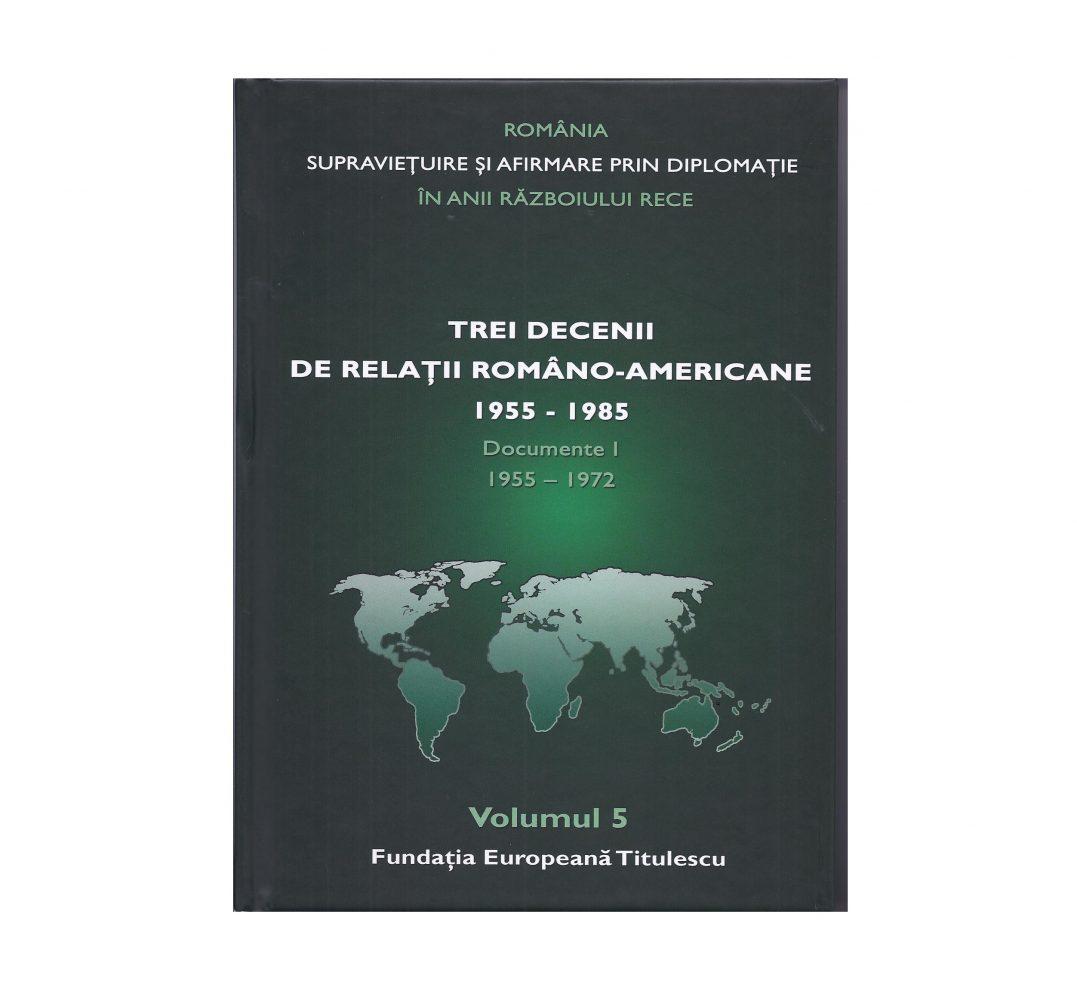 Trei decenii de relații româno-americane (1955 – 1985)