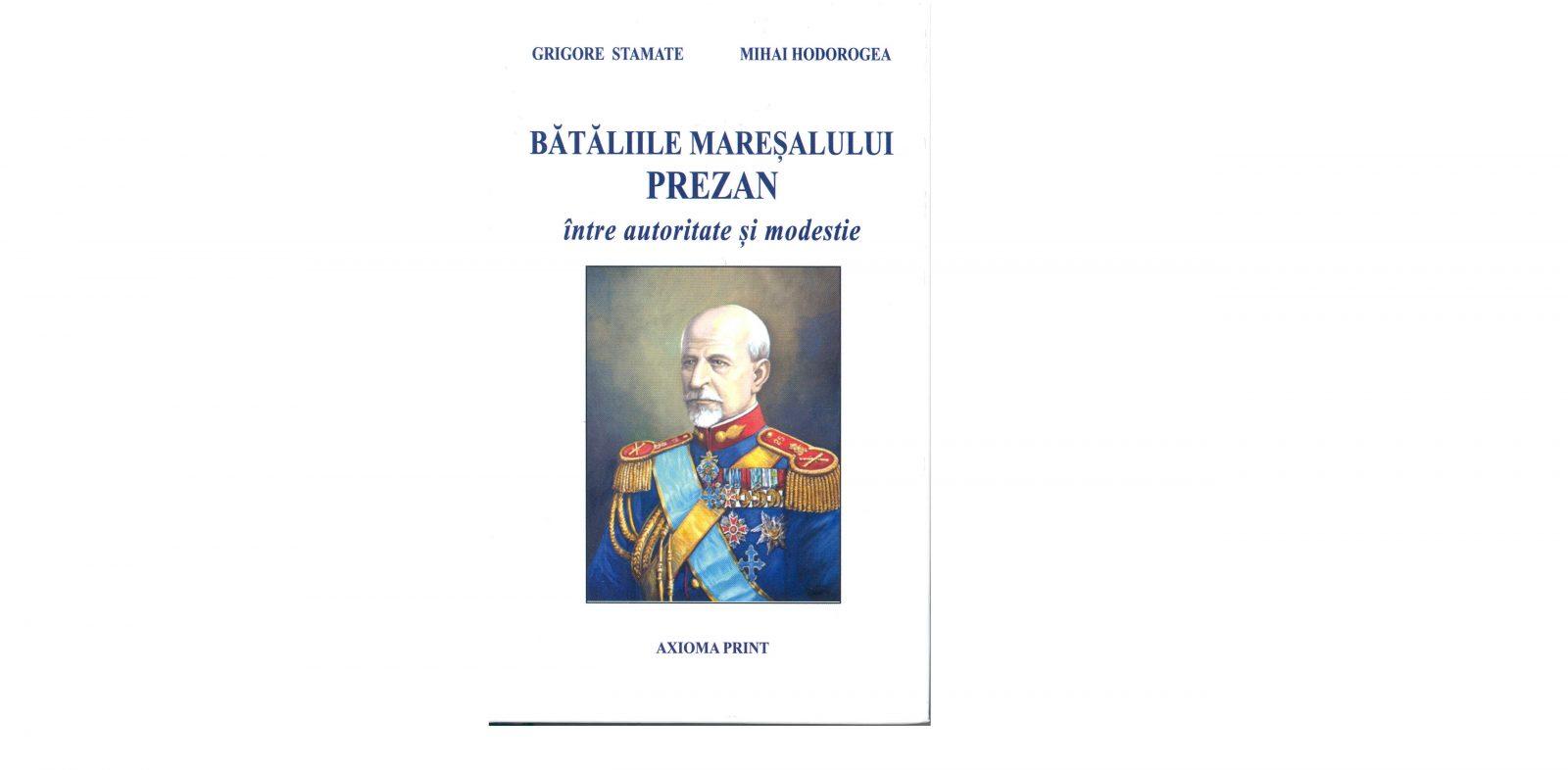 Bătăliile Mareșalului Prezan – între autoritate și modestie