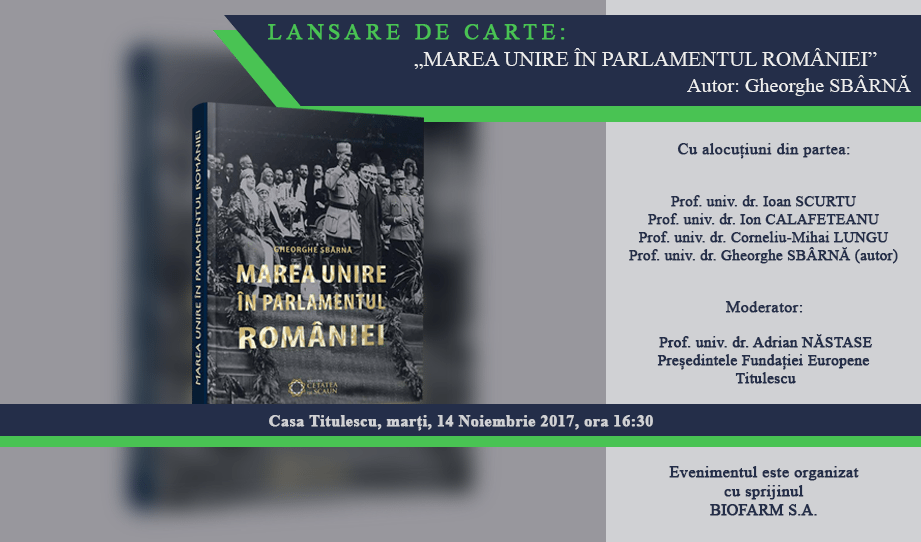 """Lansare de carte: """"Marea Unire în Parlamentul României"""""""