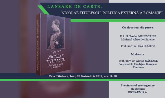 """Lansare de carte: """"NICOLAE TITULESCU. POLITICA EXTERNĂ A ROMÂNIEI"""""""