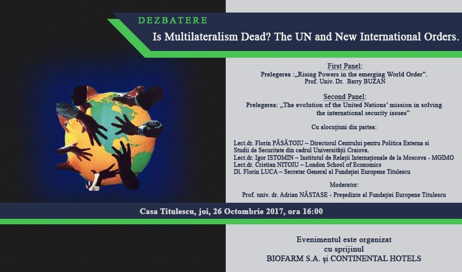 Dezbatere: Is Multilateralism Dead? The UN and New International Orders.