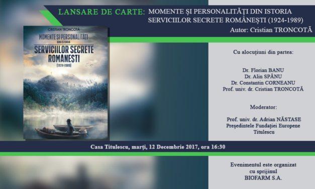 """Lansare de carte: """"Momente și personalități din istoria serviciilor secrete românești (1924-1989)"""""""